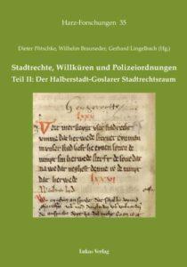 Zweiter Band zur Verbreitung des Goslarer Stadtrechts erschienen