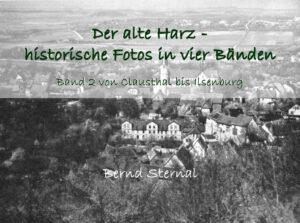 Neuerscheinung: Der alte Harz – historische Fotos in 4 Bänden